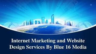 Internet Marketing and Website Design Services By Blue 16 Media