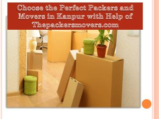 Choose the Perfect Packers and Movers in Kanpur with Help of Thepackersmovers.com
