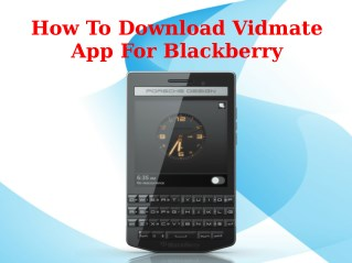How To Download Vidmate App For Blackberry