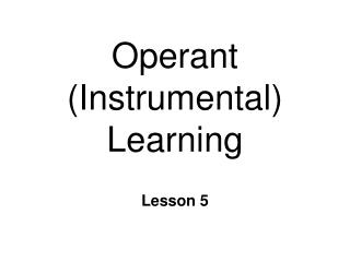 Operant (Instrumental) Learning