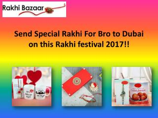 Send Special Rakhi For Bro to Dubai on this Rakhi festival 2017!!