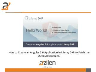 How to Create an Angular 2.0 Application in Liferay DXP to Fetch the OOTB Advantages?  | Offi