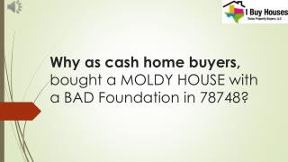 Why as cash home buyers, we bought a MOLDY HOUSE with a BAD Foundation in 78748?