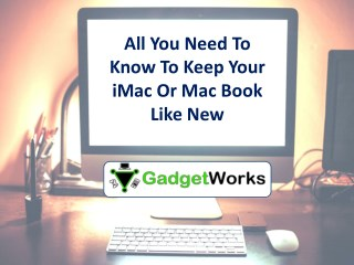All You Need To Know To Keep Your iMac Or Mac Book Like New - MyGadgetWorks