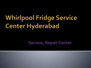 Whirlpool Fridge Service Center Hyderabad