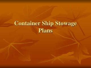 Container Ship Stowage Plans
