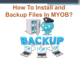 How to install and backup files in MYOB