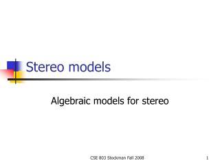 Stereo models