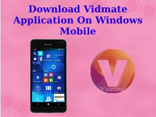 Download Vidmate Application On Windows Mobile