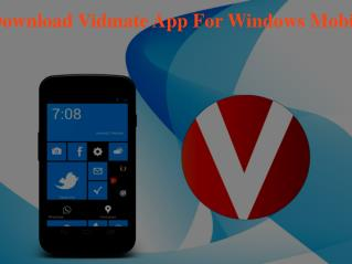 How To Download Vidmate App For Windows Mobile Phone