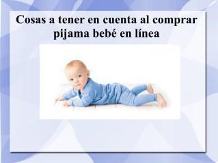 Cosas a tener en cuenta al comprar pijama bebé en línea