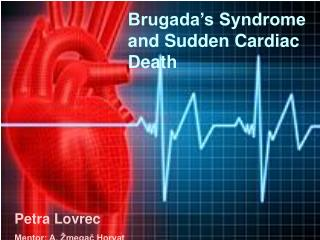 Brugada's Syndrome and Sudden Cardiac Death