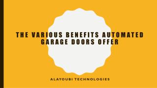 The Various Benefits Automated Garage Doors Offer