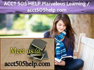ACCT 505 HELP Marvelous Learning /acct505help.com