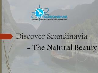 Discover Scandinavia - The Natural Beauty