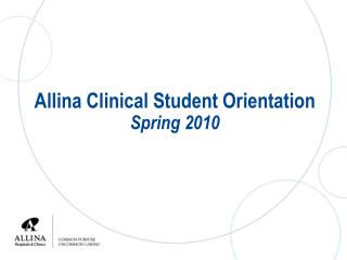 Allina Clinical Student Orientation Spring 2010