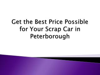 Get the Best Price Possible for Your Scrap Car in Peterborough