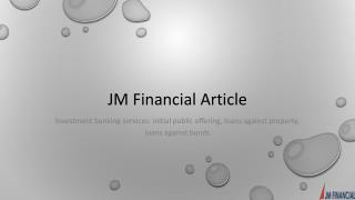 Investment Banking Services: Initial Public Offering, Loans against Property, Loans against Bonds