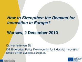 How to Strengthen the Demand for Innovation in Europe? Warsaw, 2 December 2010