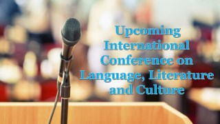 Upcoming International Conference on Language, Literature and Culture