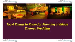 Top 6 Things to Know for Planning a Village Themed Wedding