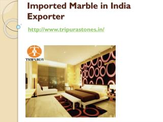 Imported Marble in India Exporter