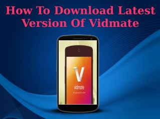 How To Download Latest Version Of Vidmate
