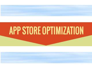 The Ultimate Guide to Effective App Store Optimization