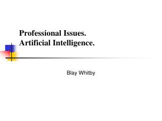 Professional Issues.  Artificial Intelligence.