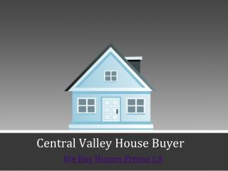 We Buy Houses in Fresno CA - Centralvalleyhousebuyer.com
