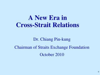 A New Era in  Cross-Strait Relations