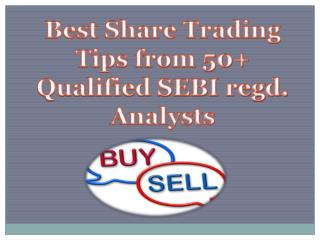 Best Share Trading Tips from 50  Qualified SEBI regd. Analysts