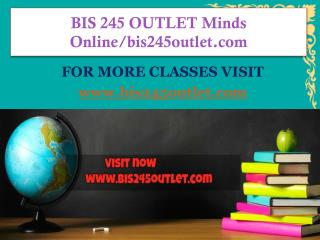 BIS 245 OUTLET Minds Online/bis245outlet.com