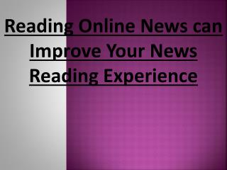 Improve Your News Reading Experience With Online News