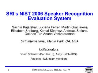 Collaborators :   Yosef Solewicz (Bar-Ilan U.), Andy Hatch (ICSI) And other ICSI team members