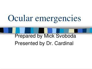 Ocular emergencies