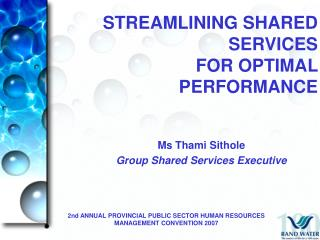 STREAMLINING SHARED SERVICES  FOR OPTIMAL PERFORMANCE