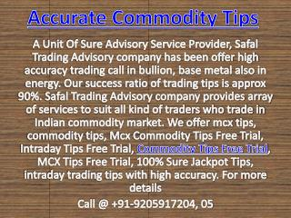 100% Sure Jackpot Tips, Commodity Tips Free Trial Call @  91-9205917204