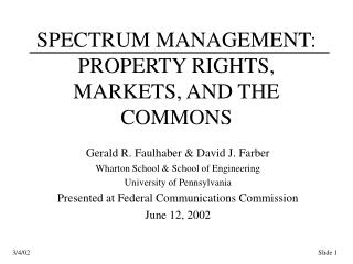 SPECTRUM MANAGEMENT: PROPERTY RIGHTS, MARKETS, AND THE COMMONS