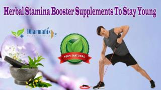 Herbal Stamina Booster Supplements To Stay Young
