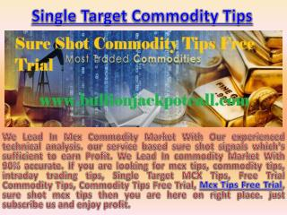Commodity Tips Free Trial - Single Target MCX Tips With high Accuracy