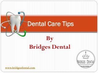 Brandon Dentist: Dental Care Tips For Healthy Smile | Bridges Dental