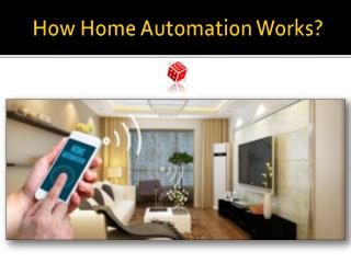 How Home Automation Works?