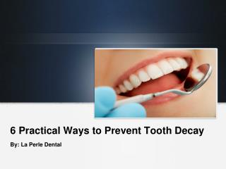6 Practical Ways to Prevent Tooth Decay