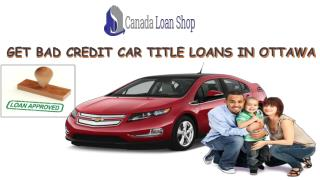 Title loans | Bad credit car loans Ottawa