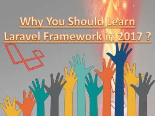 Why You Should Learn Laravel Framework in 2017?