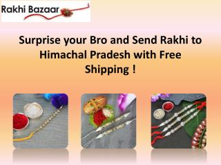 Surprise your Bro and Send Rakhi to Himachal Pradesh with Free Shipping !