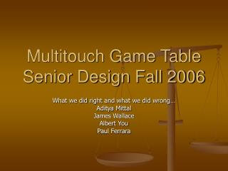 Multitouch Game Table Senior Design Fall 2006