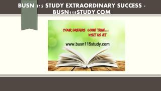 BUSN 115 STUDY Extraordinary Success /busn115study.com