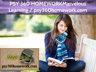 PSY 360 HOMEWORK Marvelous Learning / psy360homework.com